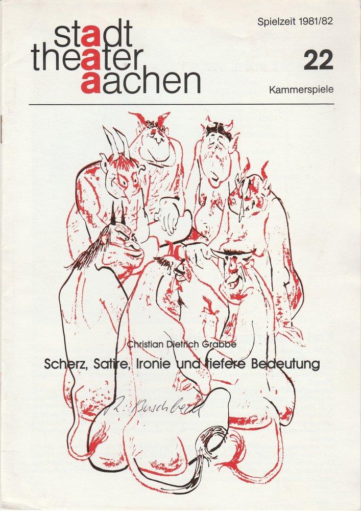 Programmheft Scherz, Satire, Ironie Grabbe Stadttheater Aachen 1982