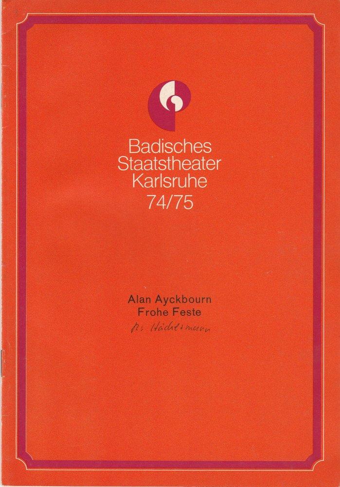 Programmheft FROHE FESTE von Alan Ayckbourn Staatstheater Karlsruhe 1974