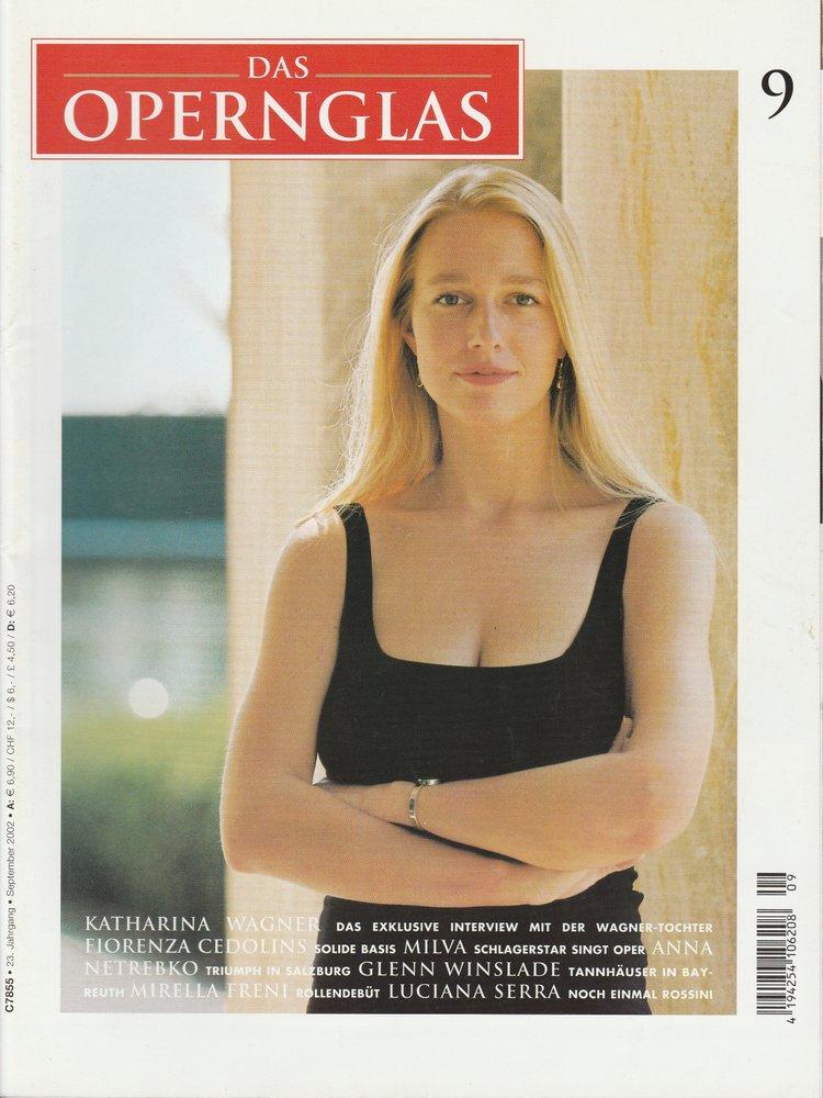 DAS OPERNGLAS 23. Jahrgang SEPTEMBER 2002 Katharina Wagner
