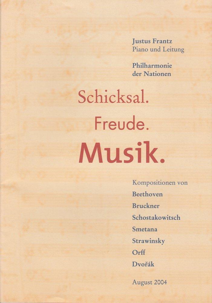 Programmheft Schicksal. Freude. Musik. Philharmonie der Nationen August 2004