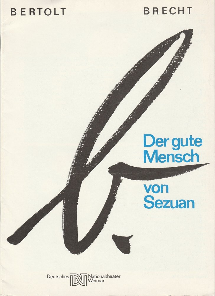 Programmheft Bertolt Brecht DER GUTE MENSCH VON SEZUAN DNT Weimar 1987