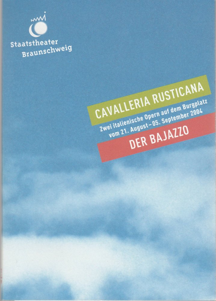 Programmheft Cavalleria Rusticana / Der Bajazzo Burgplatz Braunschweig 2004