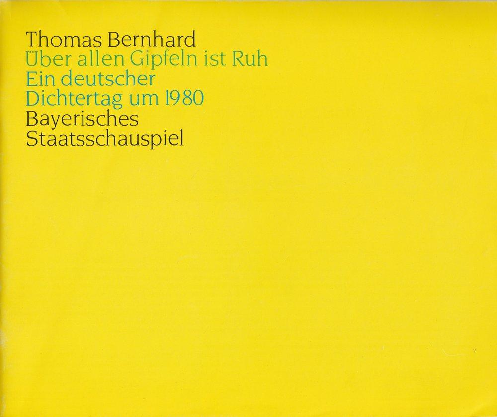 Programmheft Thomas Bernhard: Über allen Gipfeln ist Ruh. München 1983