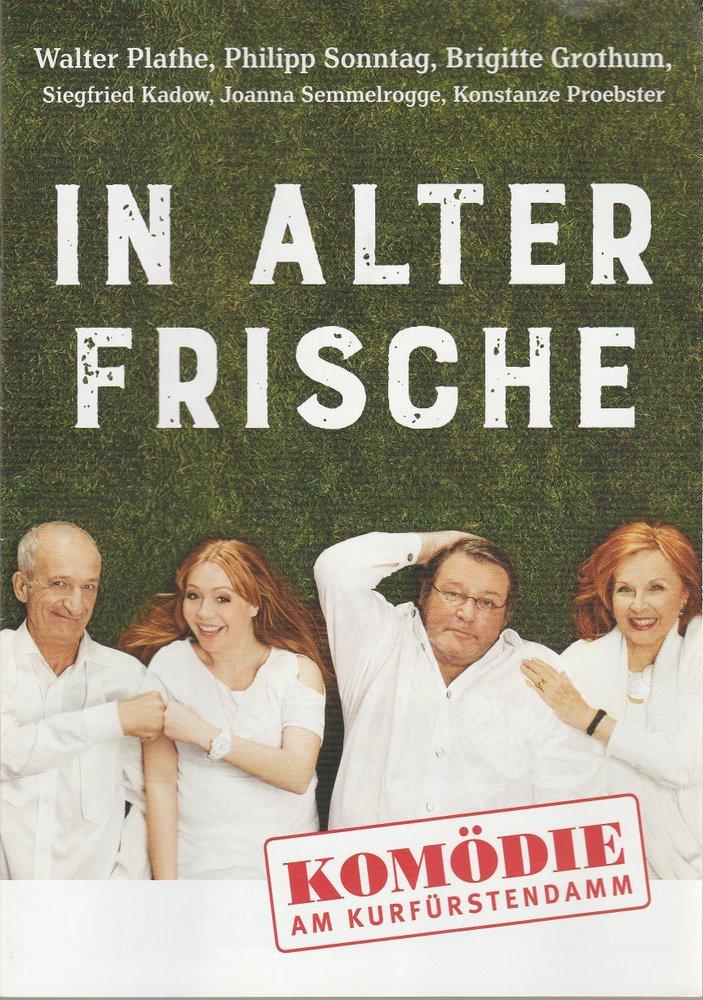 Programmheft Stefan Vögel IN ALTER FRISCHE Komödie am Kurfürstendamm 2016