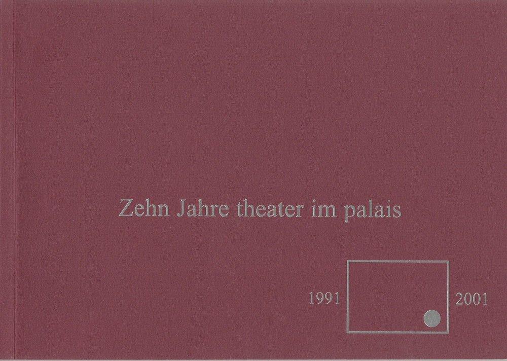 Zehn Jahre Theater im Palais 1991 - 2001