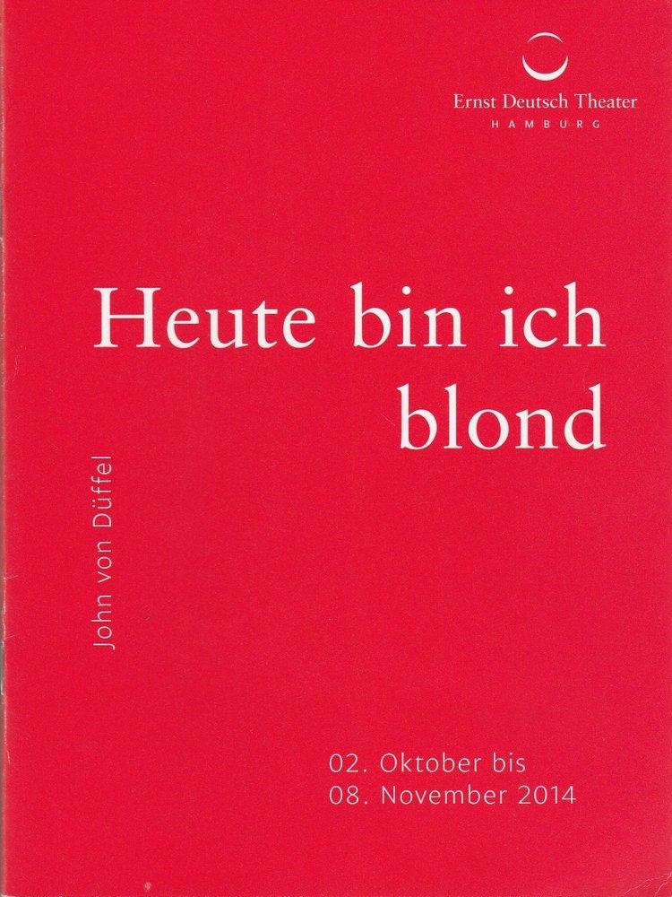 Programmheft John von Düffel HEUTE BIN ICH BLOND Ernst Deutsch Theater 2014