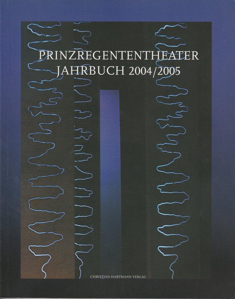 Prinzregententheater Jahrbuch 2004 / 2005