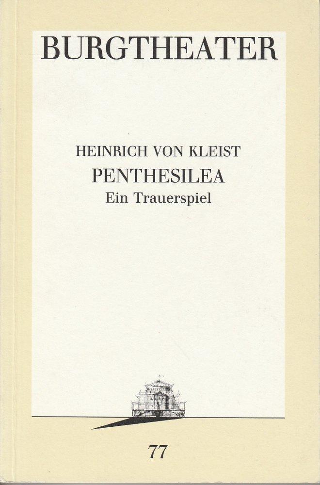 Programmheft PENTHESILEA Heinrich von Kleist Burgtheater Wien 1991