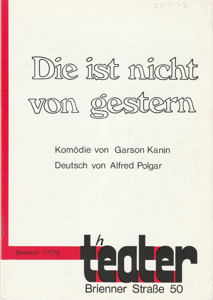 Programmheft DIES IST NICHT VON GESTERN Garson Kanin Theater Briener Straße 1977