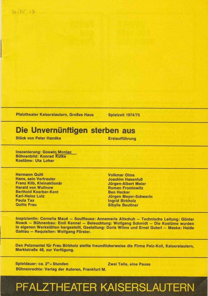 Programmheft Peter Handke:  DIE UNVERNÜNFTIGEN STERBEN AUS Kaiserslautern 1974