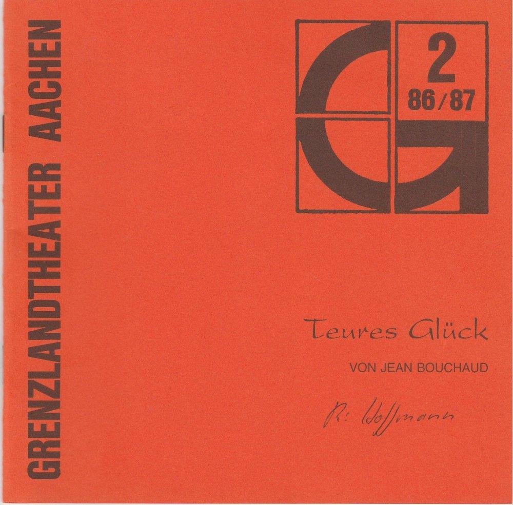 Programmheft Jean Bouchaud TEURES GLÜCK Grenzlandtheater Aachen 1986