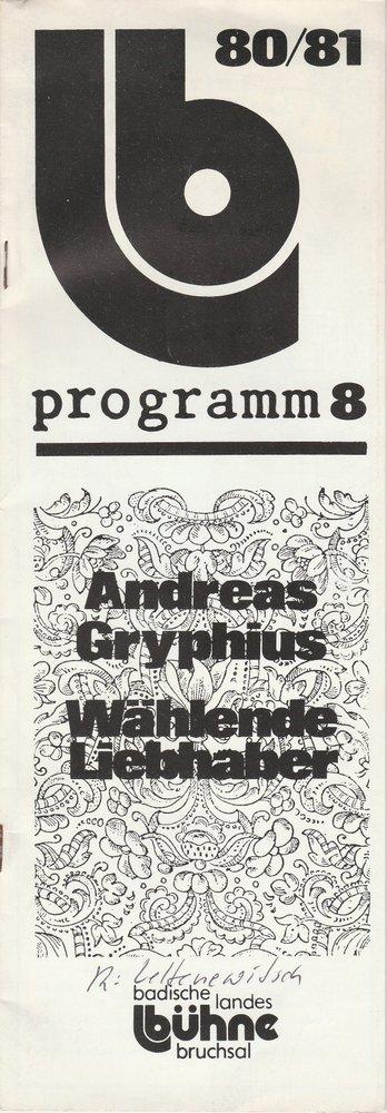 Programmheft Andreas Gryphius WÄHLENDE LIEBHABER Badische Landesbühne 1981