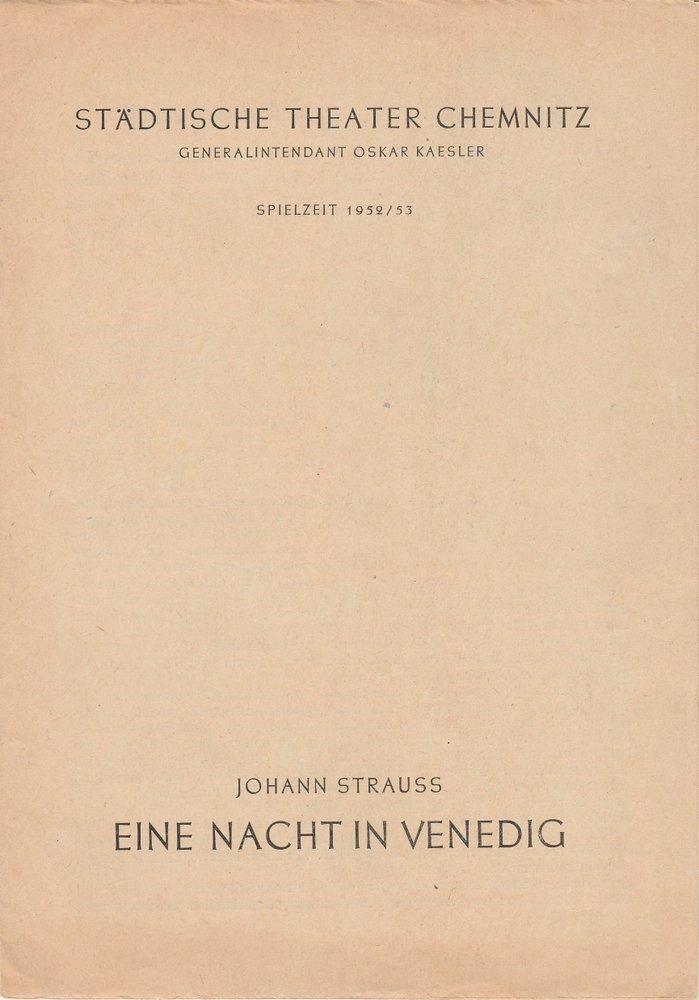 Programmheft Johann Strauß EINE NACHT IN VENEDIG Städt. Theater Chemnitz 1953