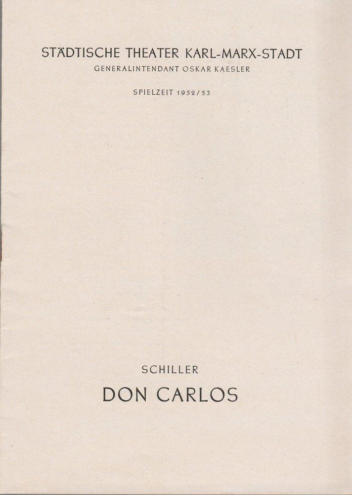 Programmheft Friedrich Schiller DON CARLOS Theater Karl-Marx-Stadt 1953