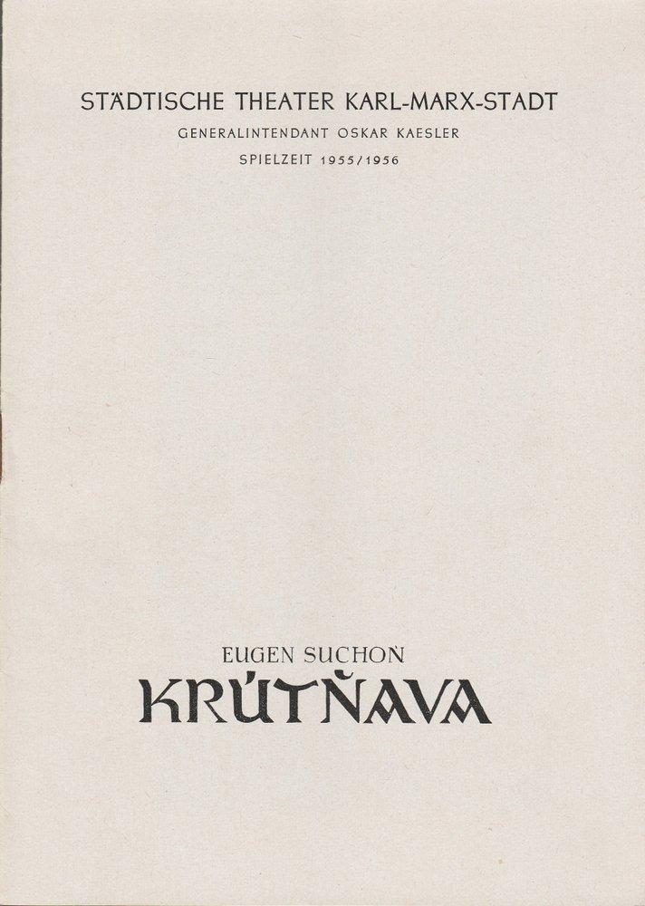 Programmheft Eugen Suchon KRUTNAVA Städtische Theater Karl-Marx-Stadt 1955
