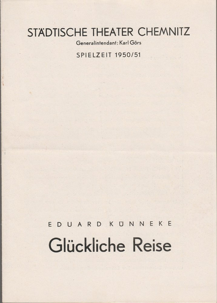 Programmheft Eduard Künneke GLÜCKLICHE REISE Städtische Theater Chemnitz 1950