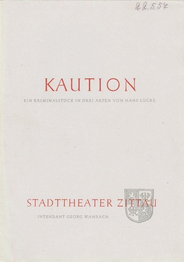 Programmheft Hans Lucke KAUTION Stadttheater Zittau 1957