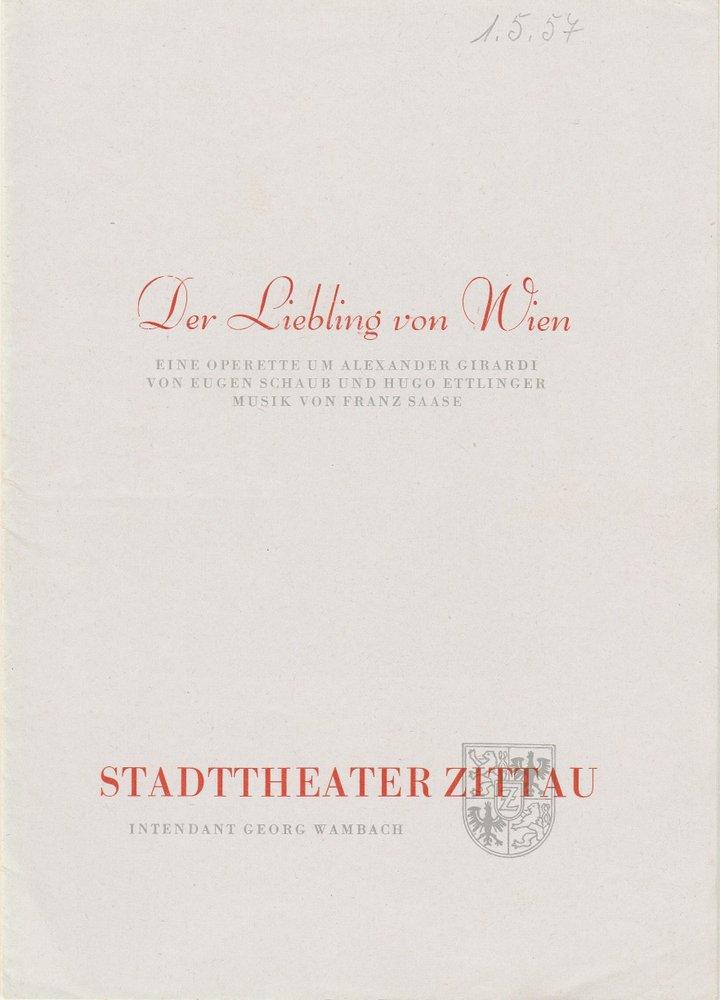 Programmheft Franz Saase DER LIEBLING VON WIEN Stadttheater Zittau 1957