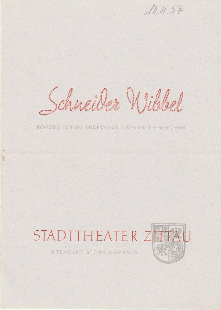 Programmheft Hans Müller-Schlösser SCHNEIDER WIBBEL Stadttheater Zittau 1957