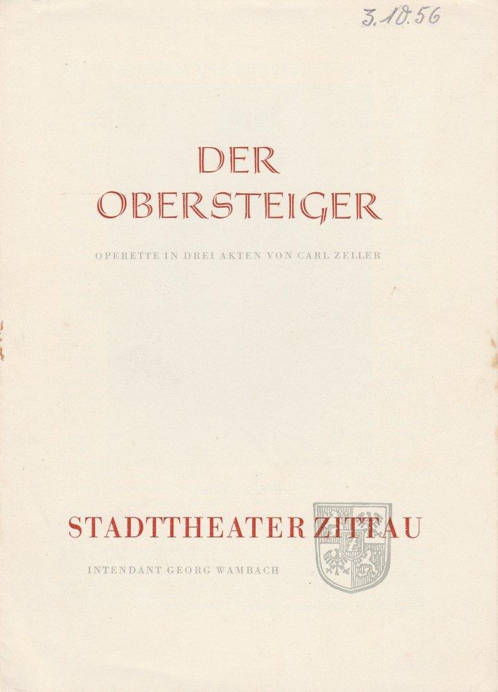 Programmheft Carl Zeller DER OBERSTEIGER Stadttheater Zittau 1956