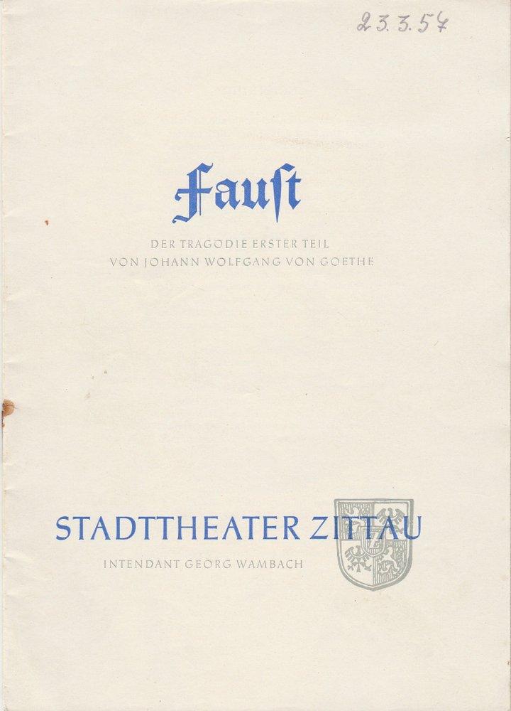 Programmheft Johann Wolfgang von Goethe FAUST Stadttheater Zittau 1957