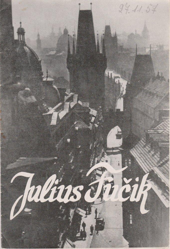 Programmheft Juri Burjakowski JULIUS FUCIK Stadttheater Zittau 1957