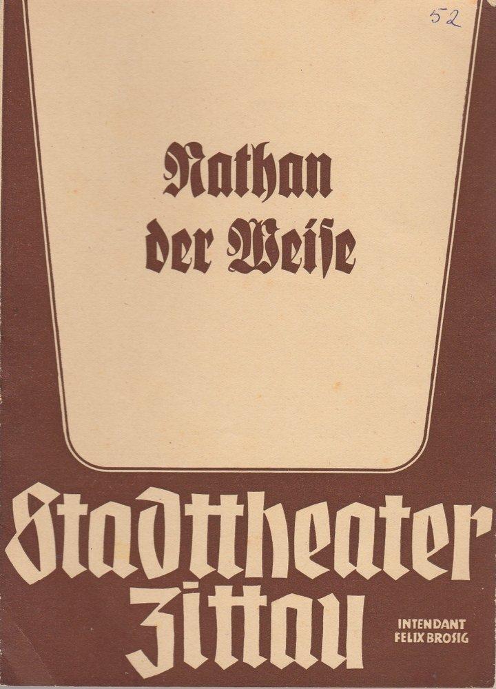 Programmheft Gotthold Ephraim Lessing NATHAN DER WEISE Stadttheater Zittau 1952
