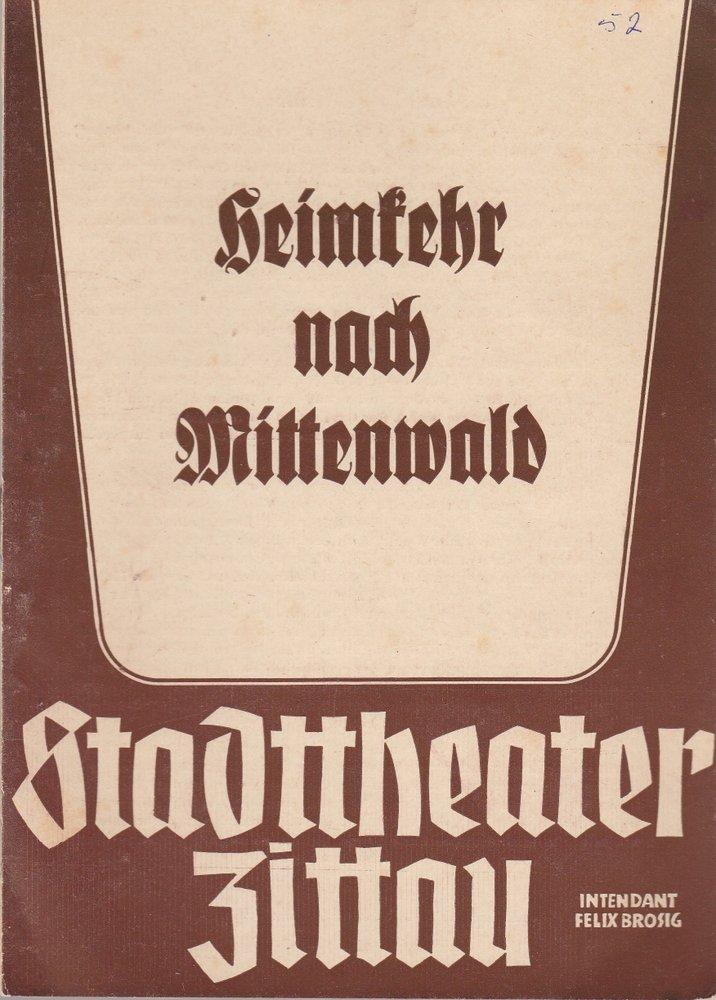 Programmheft L. Schmidseder HEIMKEHR NACH MITTENWALD Stadttheater Zittau 1952