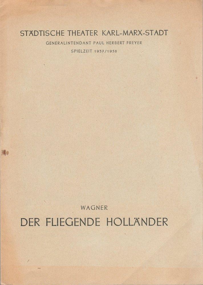 Programmheft R. Wagner DER FLIEGENDE HOLLÄNDER Theater Karl-Marx-Stadt 1957