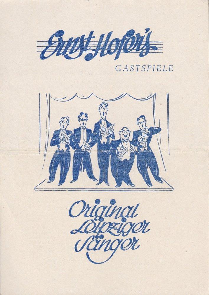 Theaterzettel ORIGINAL LEIPZIGER SÄNGER Ernst Hofers Gastspiele 1950