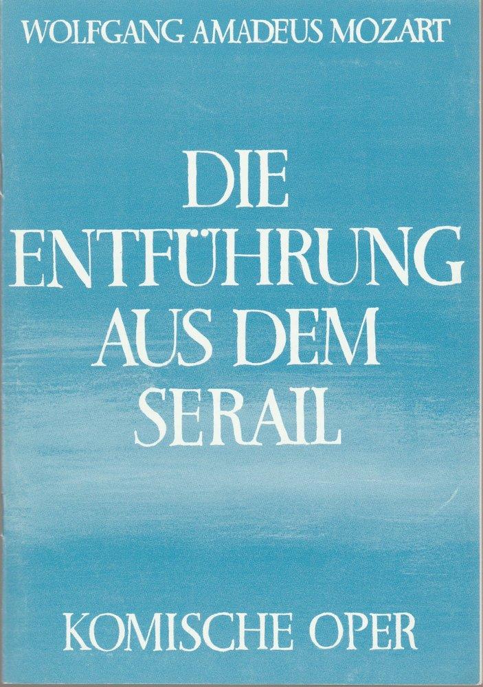 Programmheft Wolfgang A. Mozart DIE ENTFÜHRUNG AUS DEM SERAIL Komische Oper 1982