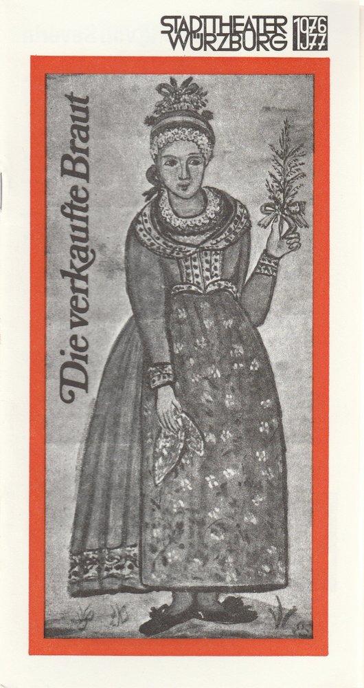 Programmheft Bedrich Smetana DIE VERKAUFTE BRAUT Stadttheater Würzburg 1977