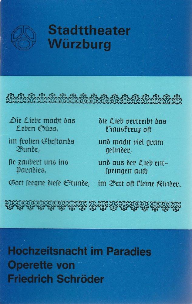 Programmheft F. Schröder HOCHZEITSNACHT IM PARADIES Stadttheater Würzburg 1972