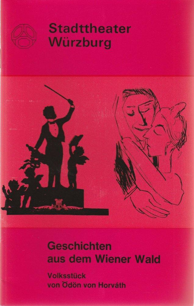 Programmheft Ö. v. Horvath GESCHICHTEN AUS DEM WIENERWALD Stadtth. Würzburg 1972
