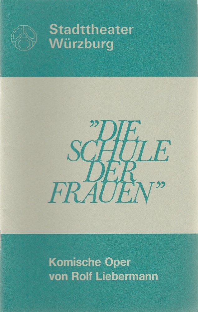 Programmheft Rolf Liebermann DIE SCHULE DER FRAUEN Stadttheater Würzburg 1974