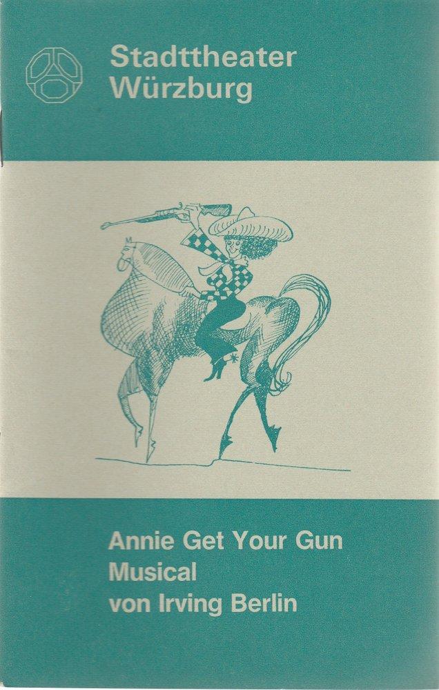 Programmheft  Irving Berlin ANNIE GET YOUR GUN Stadttheater Würzburg 1973