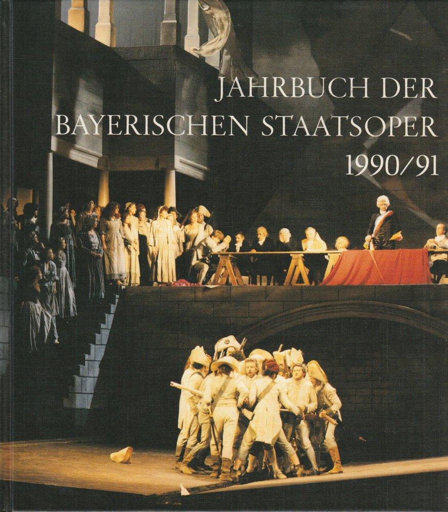 Jahrbuch der Bayerischen Staatsoper 1990 / 91