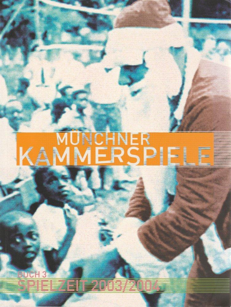 Münchner Kammerspiele Spielzeit 2003 / 2004 Buch 3