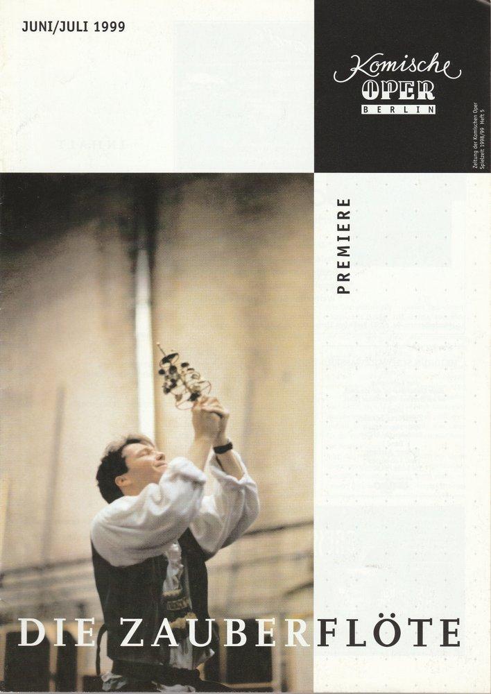 Zeitung der Komischen Oper Juni / Juli 1999 Spielzeit 1998 / 99 Heft 5