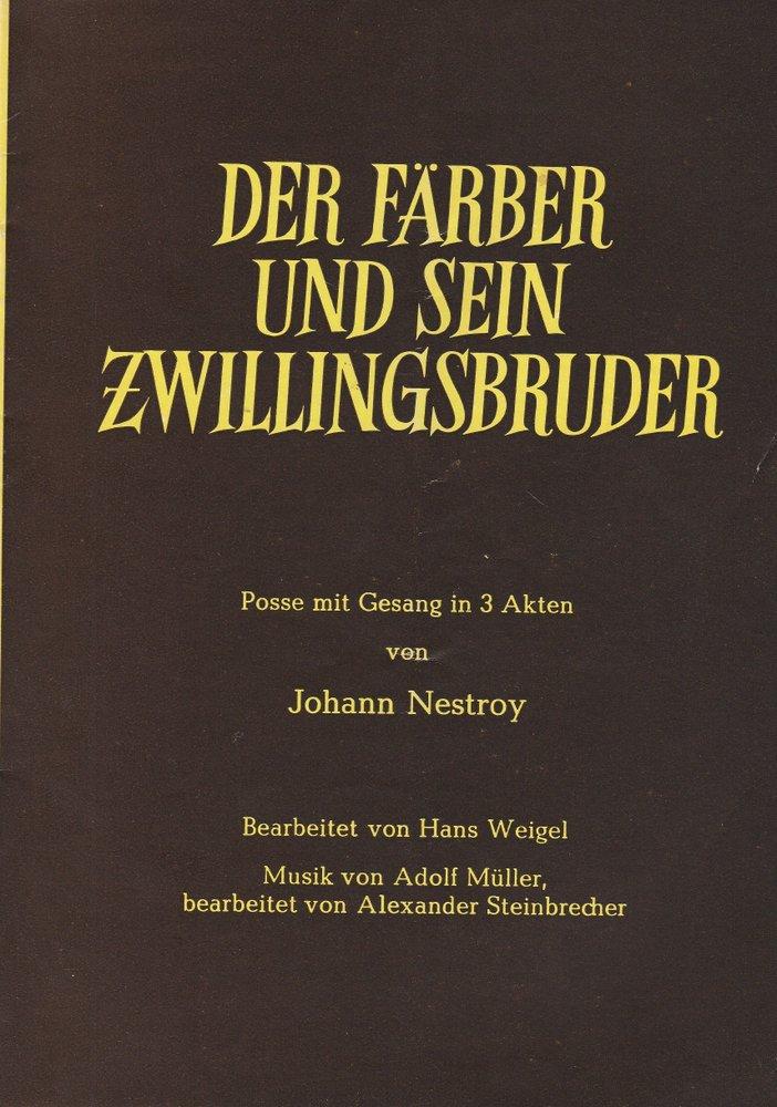 Programmheft Johann Nestroy: DER FÄRBER UND SEIN ZWILLINGSBRUDER ca. 1960