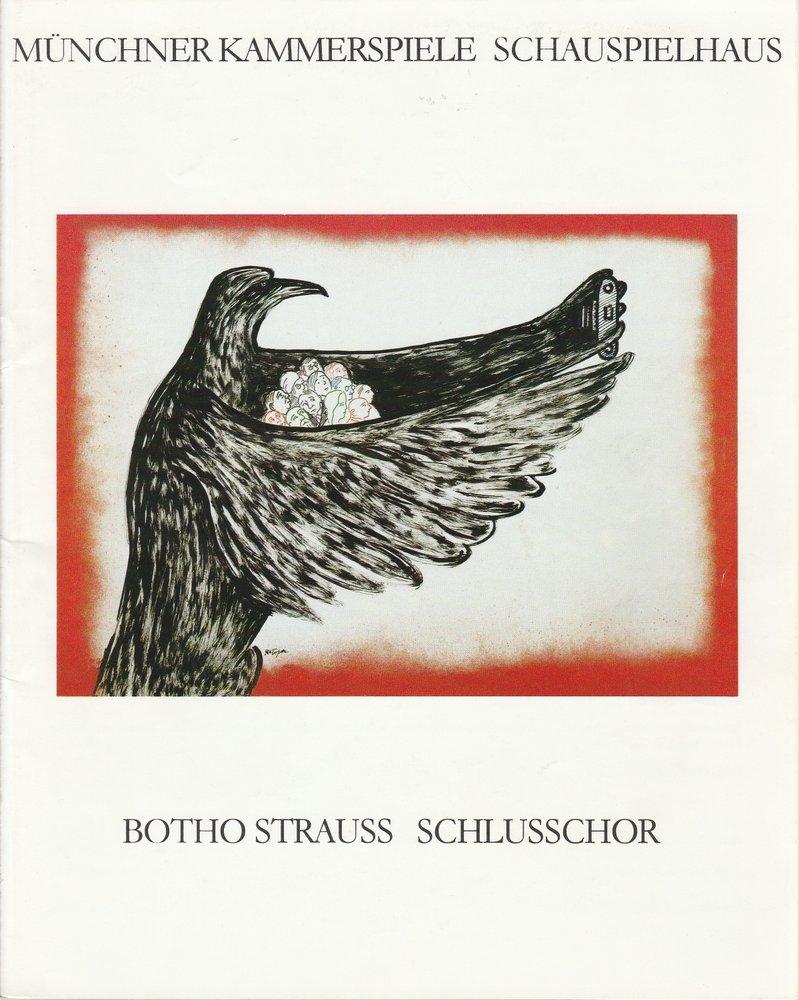 Programmheft Uraufführung SCHLUSSCHOR Botho Strauß Münchner Kammerspiele 1991