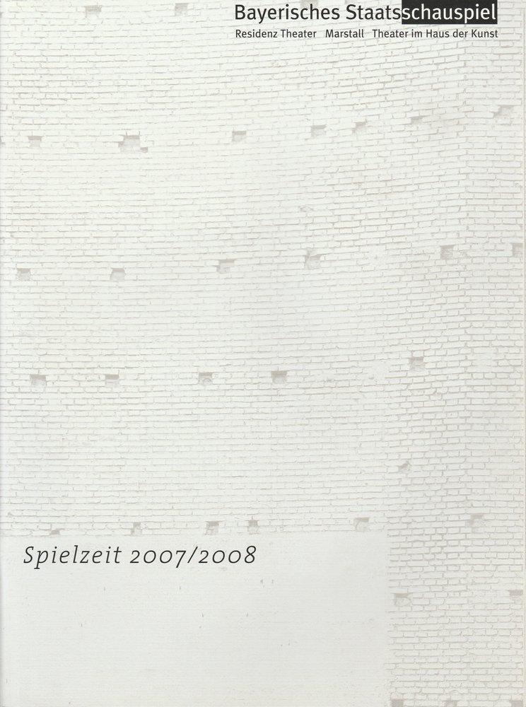 Programmheft Bayerisches Staatsschauspiel Spielzeit 2007 / 2008 Spielzeitheft