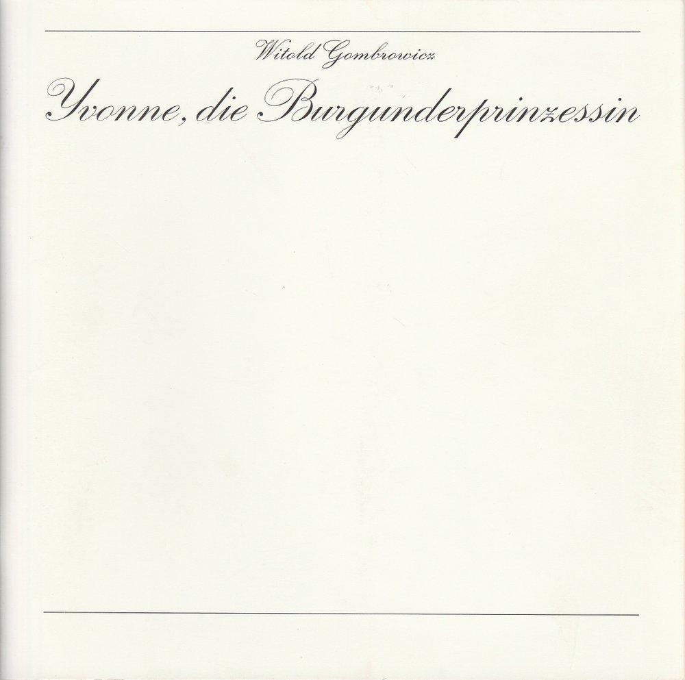 Programmheft Witold Gombrowicz YVONNE, die Burgunderprinzessin Köln 1980