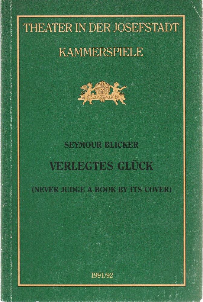 Programmheft Seymour Blicker VERLEGTES GLÜCK Theater in der Josefstadt 1991