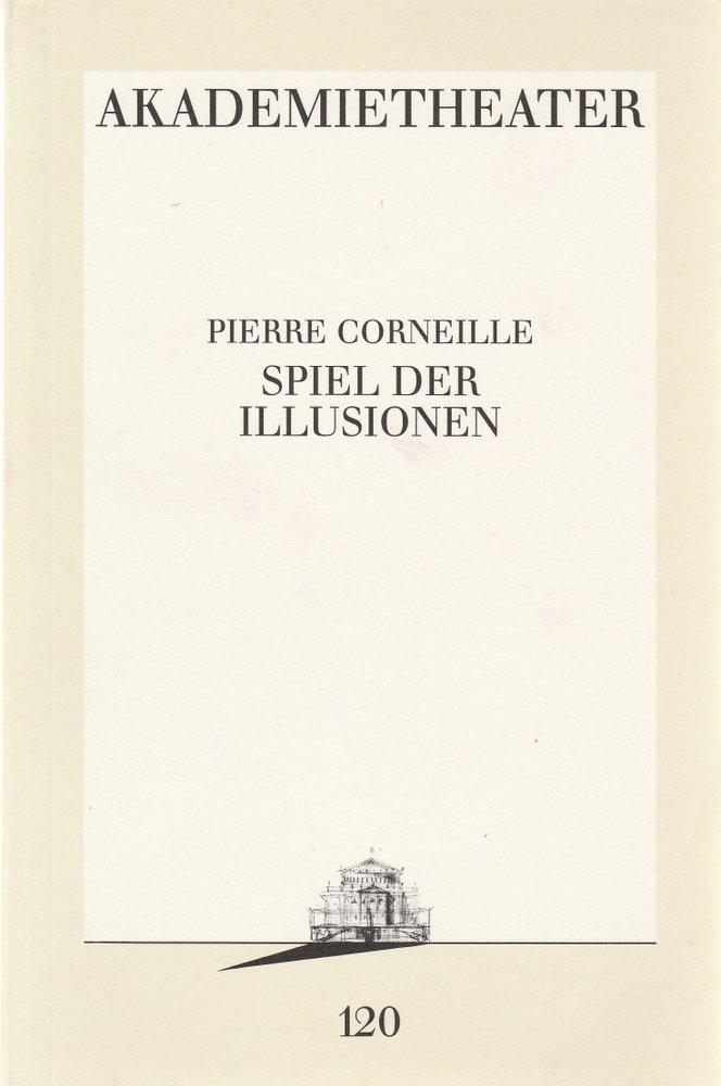 Programmheft Pierre Corneille SPIEL DER ILLUSIONEN Akademietheater 1993