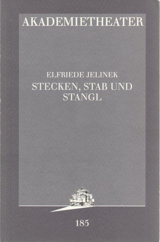 Programmheft Elfriede Jelinek STECKEN, STAB UND STANGL Akademietheater 1997