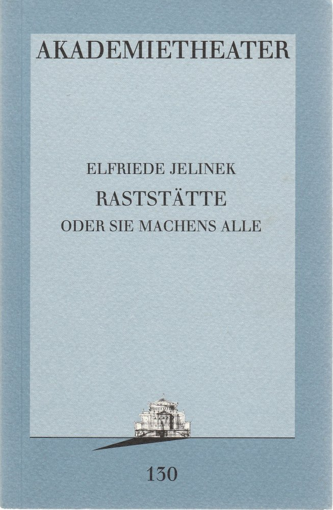 Programmheft Uraufführung Elfriede Jelinek RASTSTÄTTE Akademietheater 1994