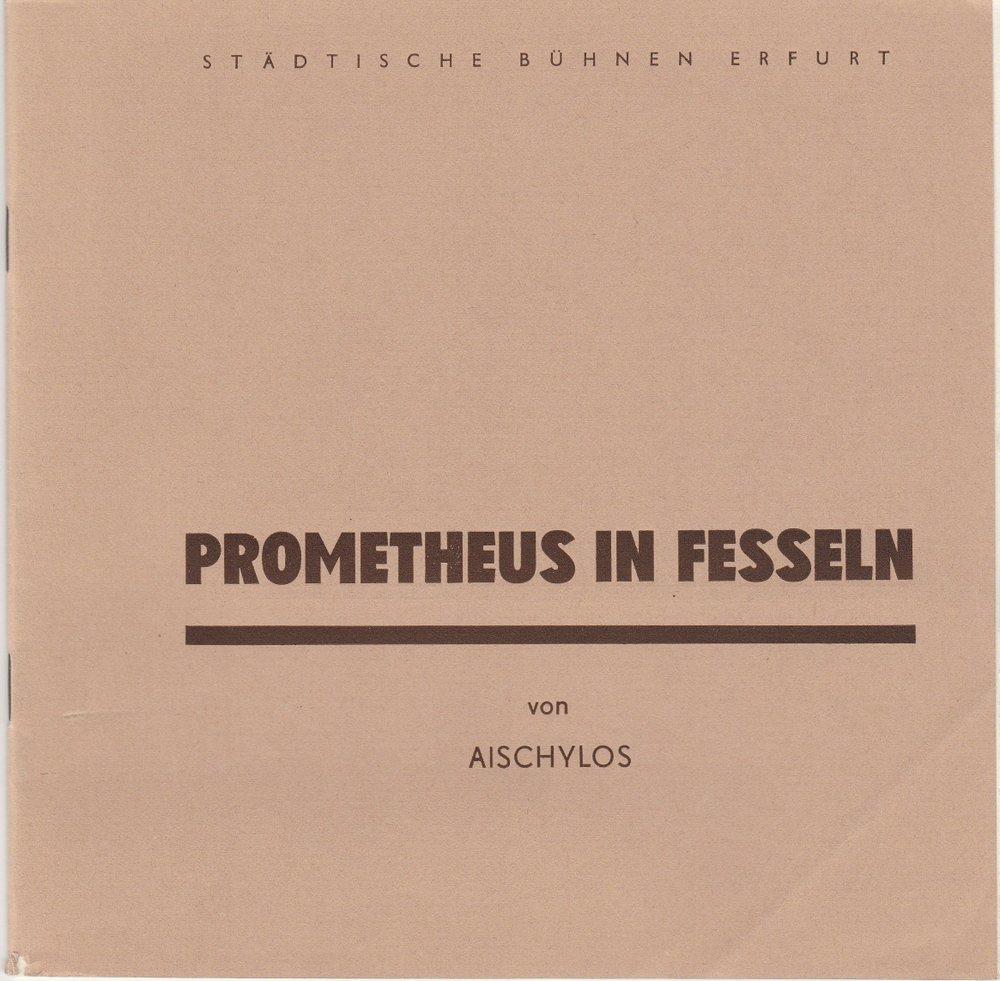 Programmheft PROMETHEUS IN FESSELN von Aischylos Bühnen Erfurt 1988