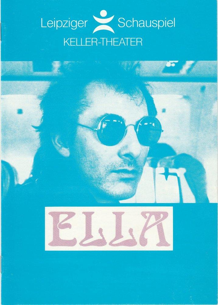 Programmheft Herbert Achternbusch: ELLA Leipziger Schauspiel Kellertheater 1990