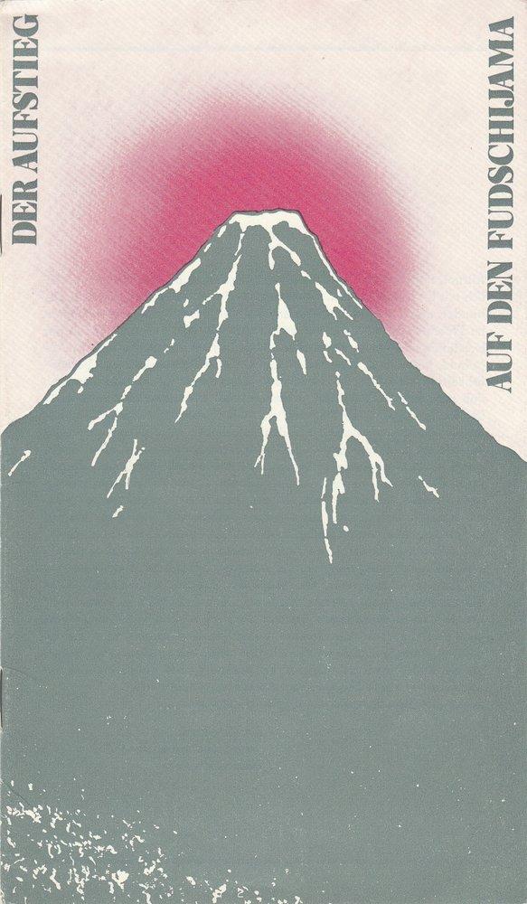 Programmheft DER AUFSTIEG AUF DEN FUDSCHIJAMA Theater Karl-Marx-Stadt 1987